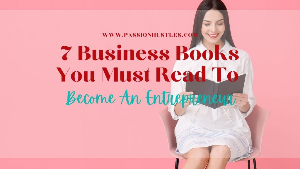 7 Business Books You Must Read To Become An Entrepreneur