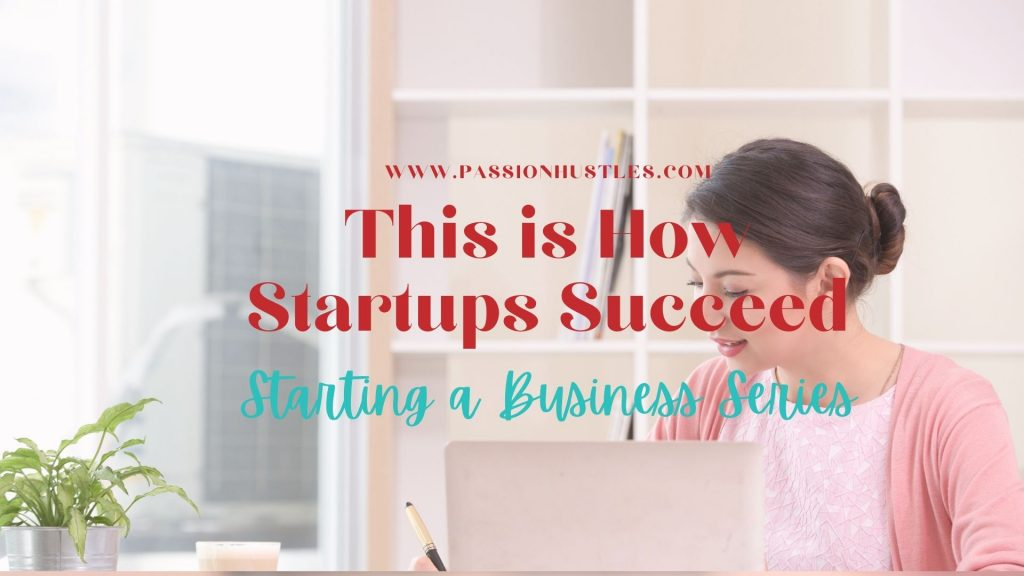This is How Startups Succeed (Starting a Business Series 2021)