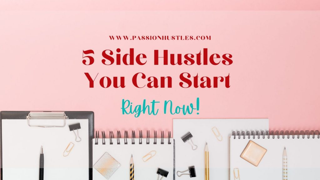side hustles you can start right now