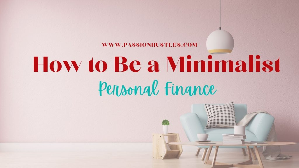Managing Personal Finance How to Be a Minimalist