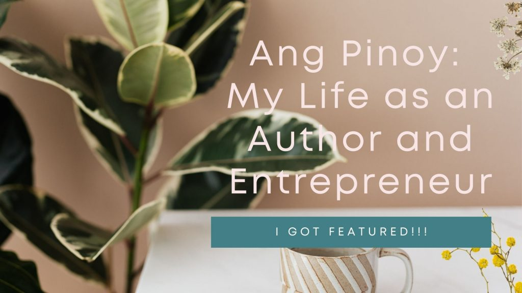 Ang Pinoy My Life as an Author and Entrepreneur